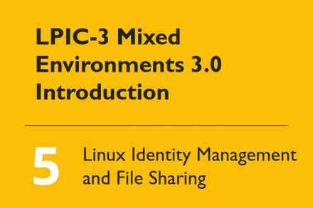 LPIC-3 Mixed Environments 3.0 Introduction #05: 305 Linux Identity Management and File Sharing