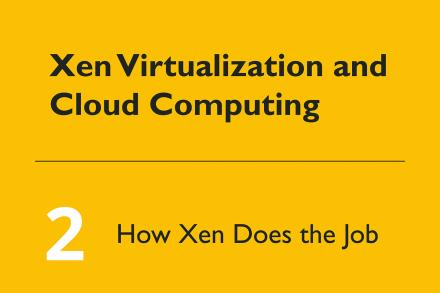 Xen Virtualization and Cloud Computing #2 How Xen Does the Job image
